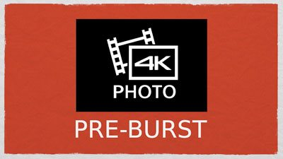 4K Photo pre-burst