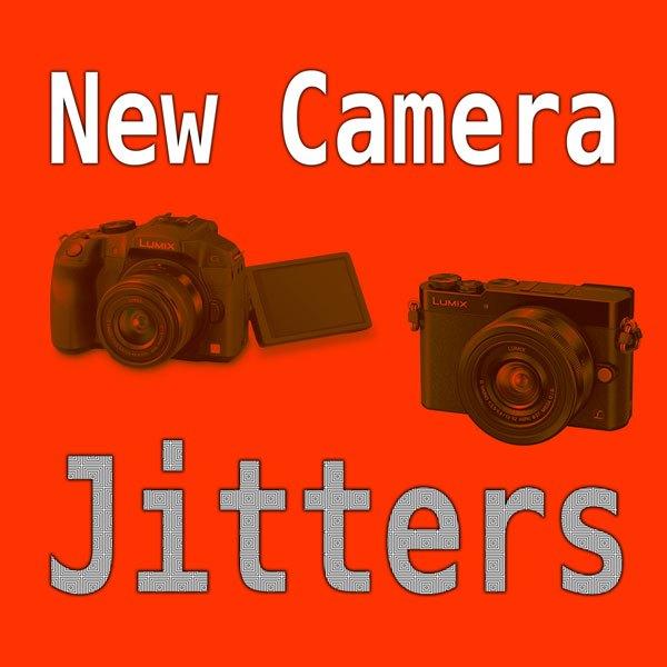 new camera jitters
