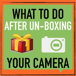 What to do after unboxing your camera